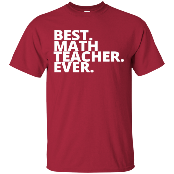 Best. Math . Teacher. Ever  T-Shirt