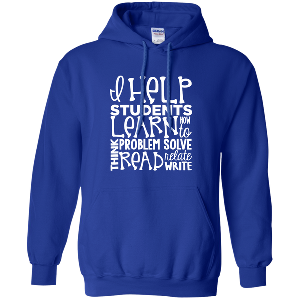I Help Students Learn Think Problem Solve Read Relate Write Pullover Hoodie 8 oz - TeachersLoungeShop - 12