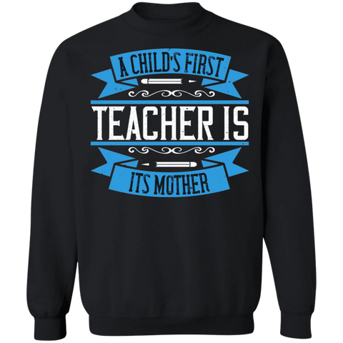 A child's first teacher is its mother Pullover Sweatshirt