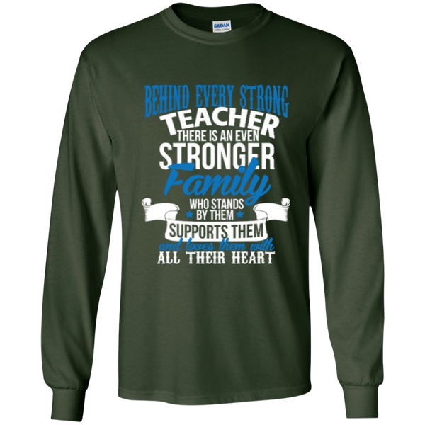 Behind Every Strong Teacher There Is An Even Stronger Family LS Ultra Cotton Tshirt - TeachersLoungeShop - 7