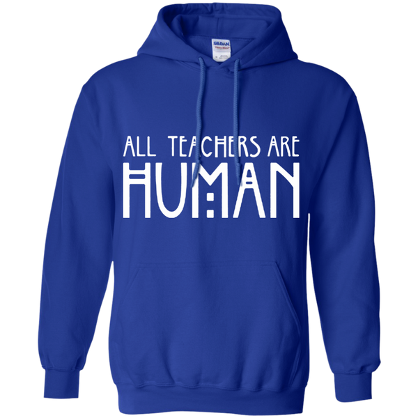 All Teachers Are Human Pullover Hoodie 8 oz - TeachersLoungeShop - 7