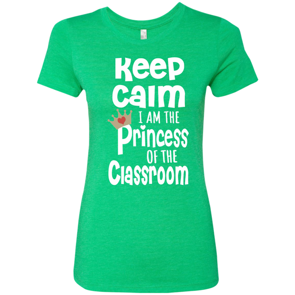 Keep Calm I am the Princess of the Classroom Next Level Ladies Triblend T-Shirt - TeachersLoungeShop - 2