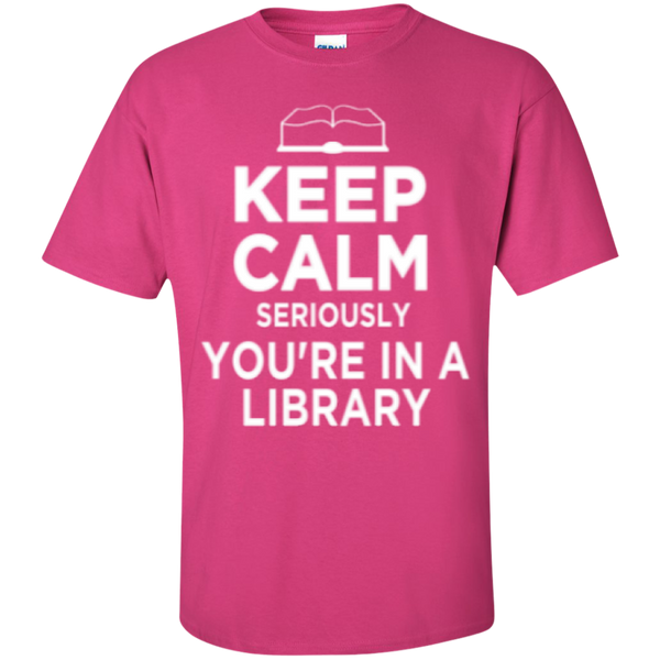 Keep Calm Seriously You're in a Library - TeachersLoungeShop - 9