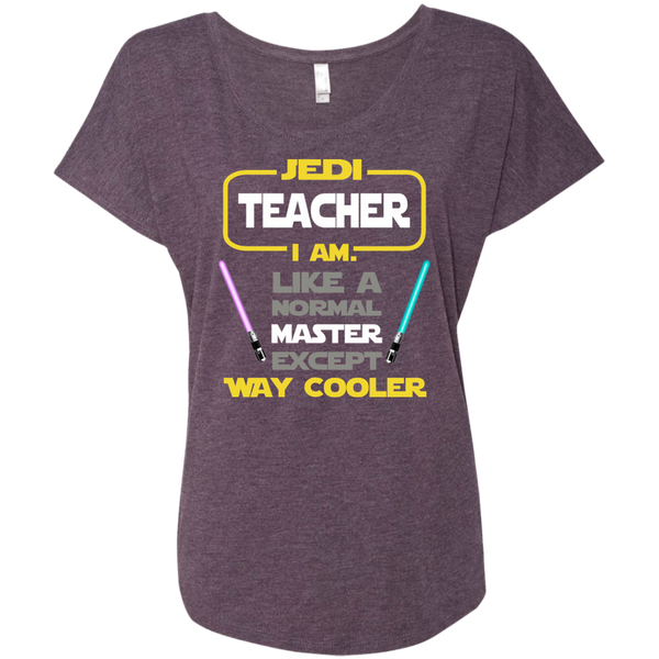 Jedi Teacher I Am Like a Normal Master Except Way Cooler Next Level Ladies Triblend Dolman Sleeve - TeachersLoungeShop - 5