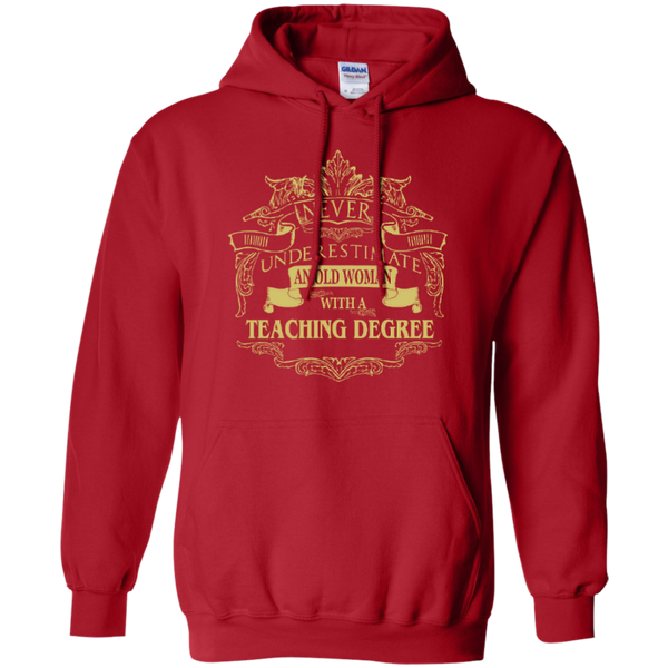 Never Underestimate An Old Woman With A Teaching Degree Pullover Hoodie 8 oz - TeachersLoungeShop - 12