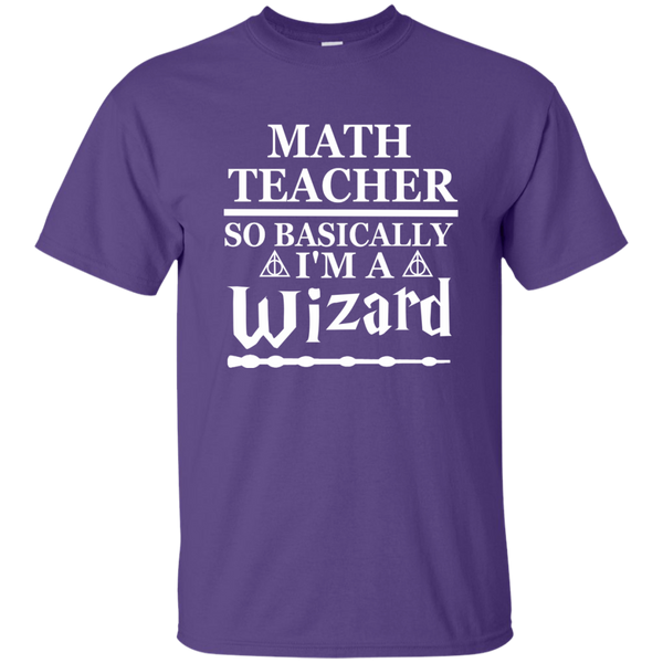 Math Teacher So Basically I'm a Wizard Cotton T-Shirt - TeachersLoungeShop - 11