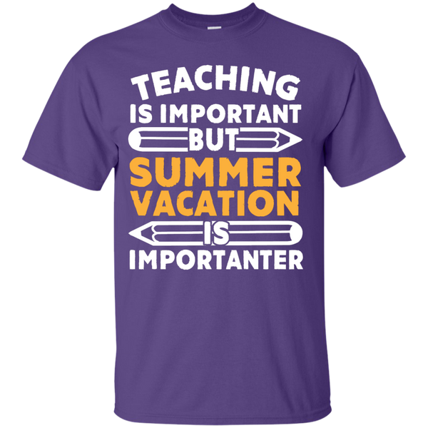 Teaching is important but Summer Vacation is importanter T-Shirt - TeachersLoungeShop - 11