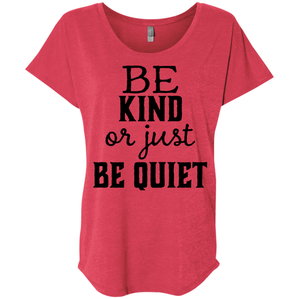 Be Kind or just be Quiet  Dolman Sleeve