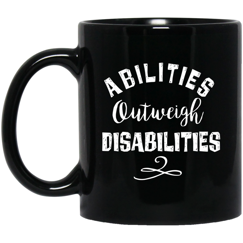 Abilities outweigh disabilitie 11 oz. Black Mug