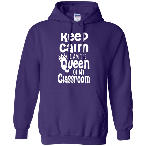 Keep Calm I am the Queen of My Classroom Pullover Hoodie 8 oz - TeachersLoungeShop - 12