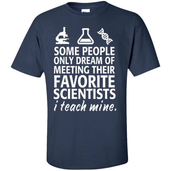 Some People only Dream of Meeting their Favorite Scientists I Teach Mine Teacher T-shirt Hoodie - TeachersLoungeShop - 4