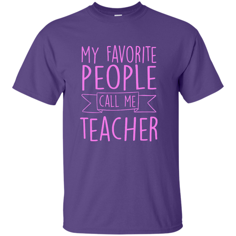 My Favorite People Call Me Teacher Cotton T-Shirt - TeachersLoungeShop - 1