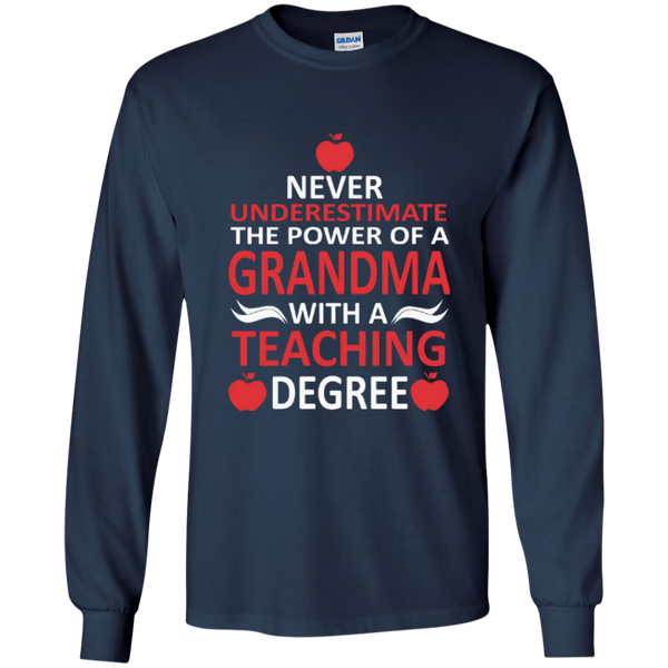 Never Underestimate The Power Of A Grandma With A Teaching Degree LS Ultra Cotton Tshirt - TeachersLoungeShop - 8