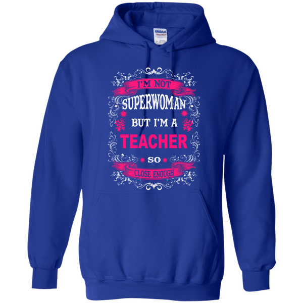 I'm not a Superwoman but I'm a Teacher so Close Enough T-shirt Hoodie - TeachersLoungeShop - 11