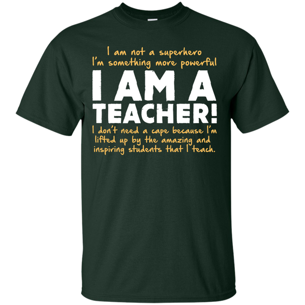 I am not a superhero I'm something more powerful I am a Teacher T-Shirt - TeachersLoungeShop - 2