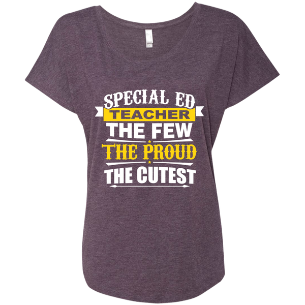 Special Ed Teacher The Few The Proud The Cutest Next Level Ladies Triblend Dolman Sleeve - TeachersLoungeShop - 6