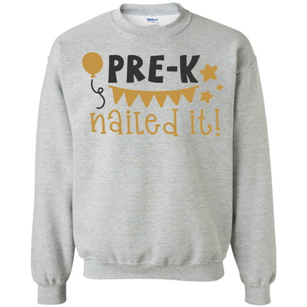 Pre-K Nailed it   ! Sweatshirt