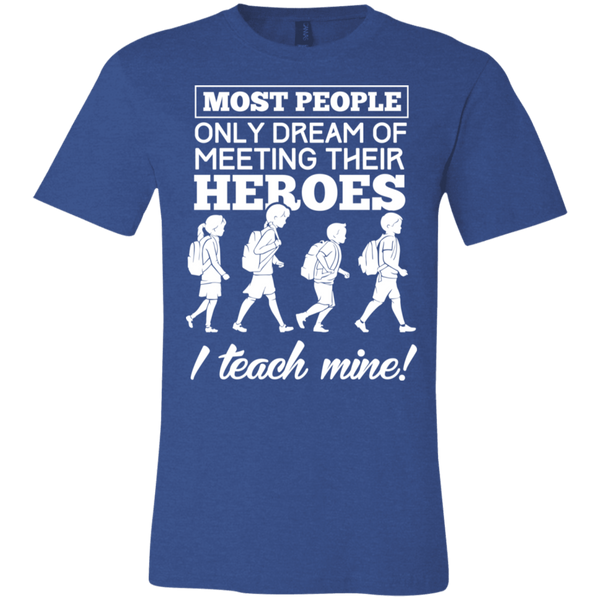 Most people only dream of meeting their heroes I teach mine  T-Shirt
