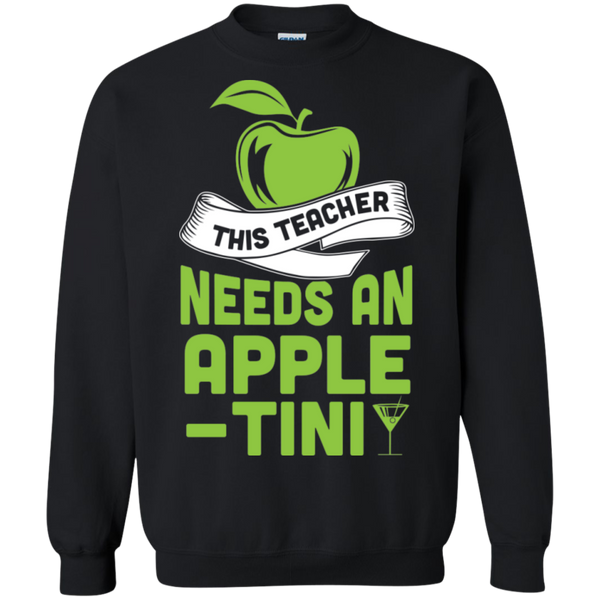 THIS TEACHER NEEDS AN APPLE-TINI Crewneck Pullover Sweatshirt  8 oz - TeachersLoungeShop - 1