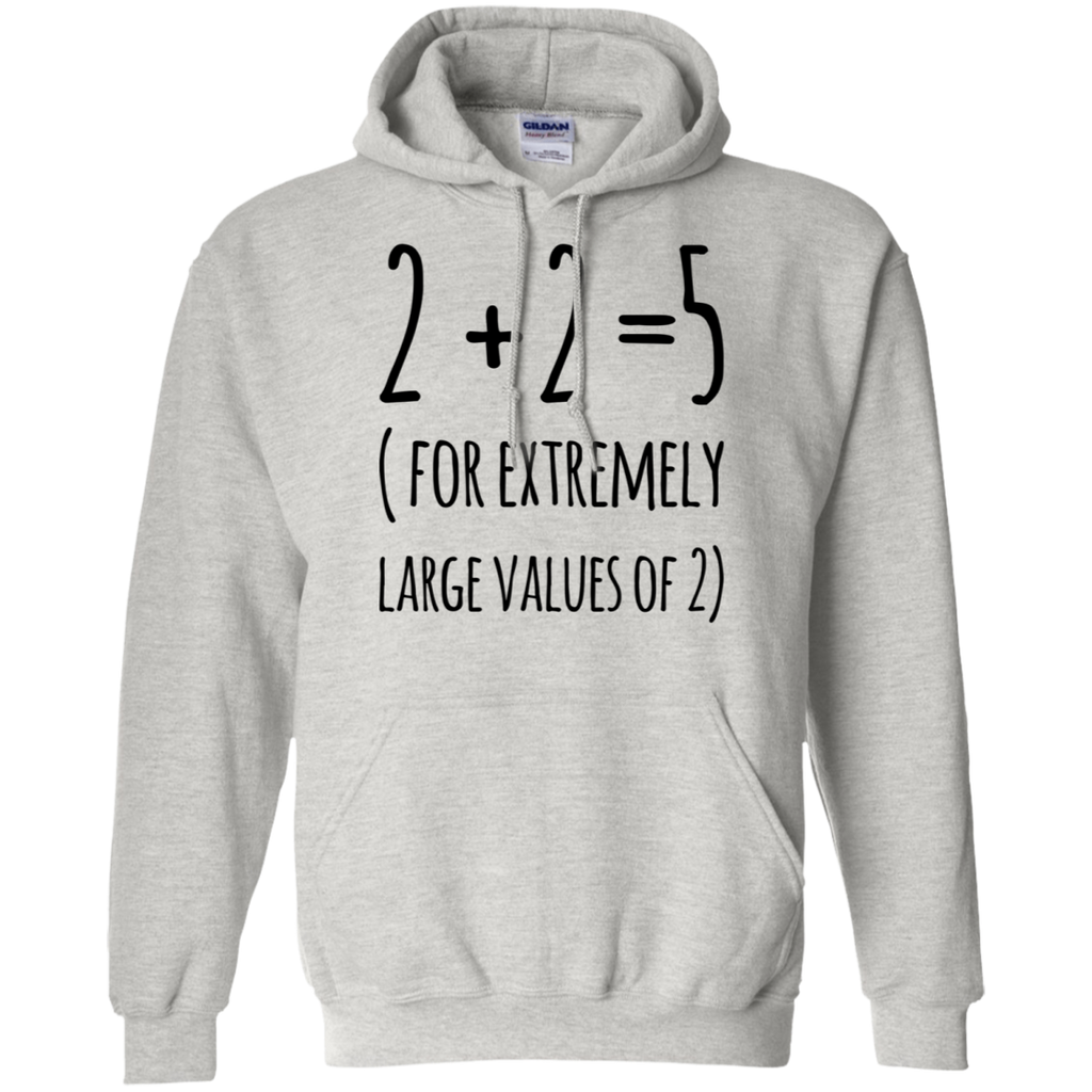 2 + 2  = 5 ( For extremely large values of 2 ) Hoodie