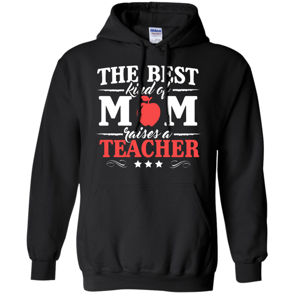 The Best kind of Mom raises a Teacher Hoodie 8 oz - TeachersLoungeShop - 1