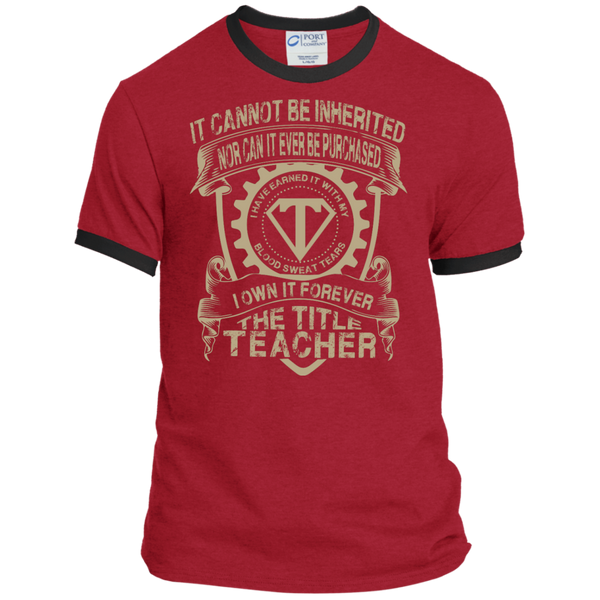 It cannot be inherited nor it ever be purchased I own it forever the title Teacher  Ringer Tee - TeachersLoungeShop - 7