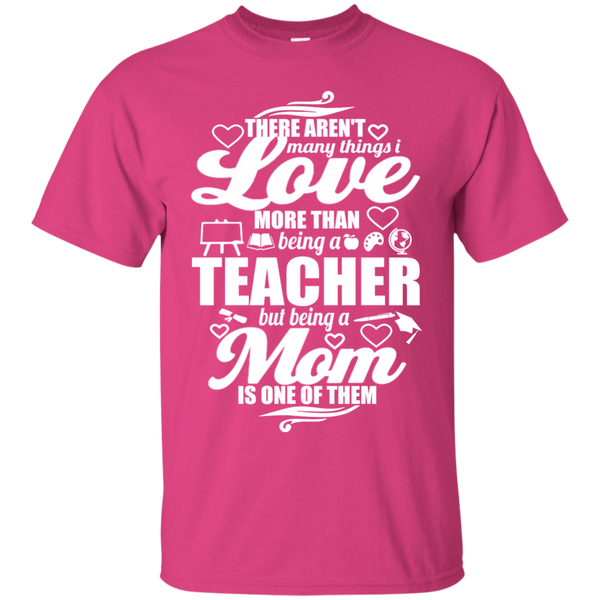 There aren't Many Things I Love Being A Teacher but being a Mom is One of Them  T-Shirt - TeachersLoungeShop - 11