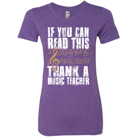 If you can read this Thank a Music Teacher Next  Level Ladies Triblend T-Shirt - TeachersLoungeShop - 1