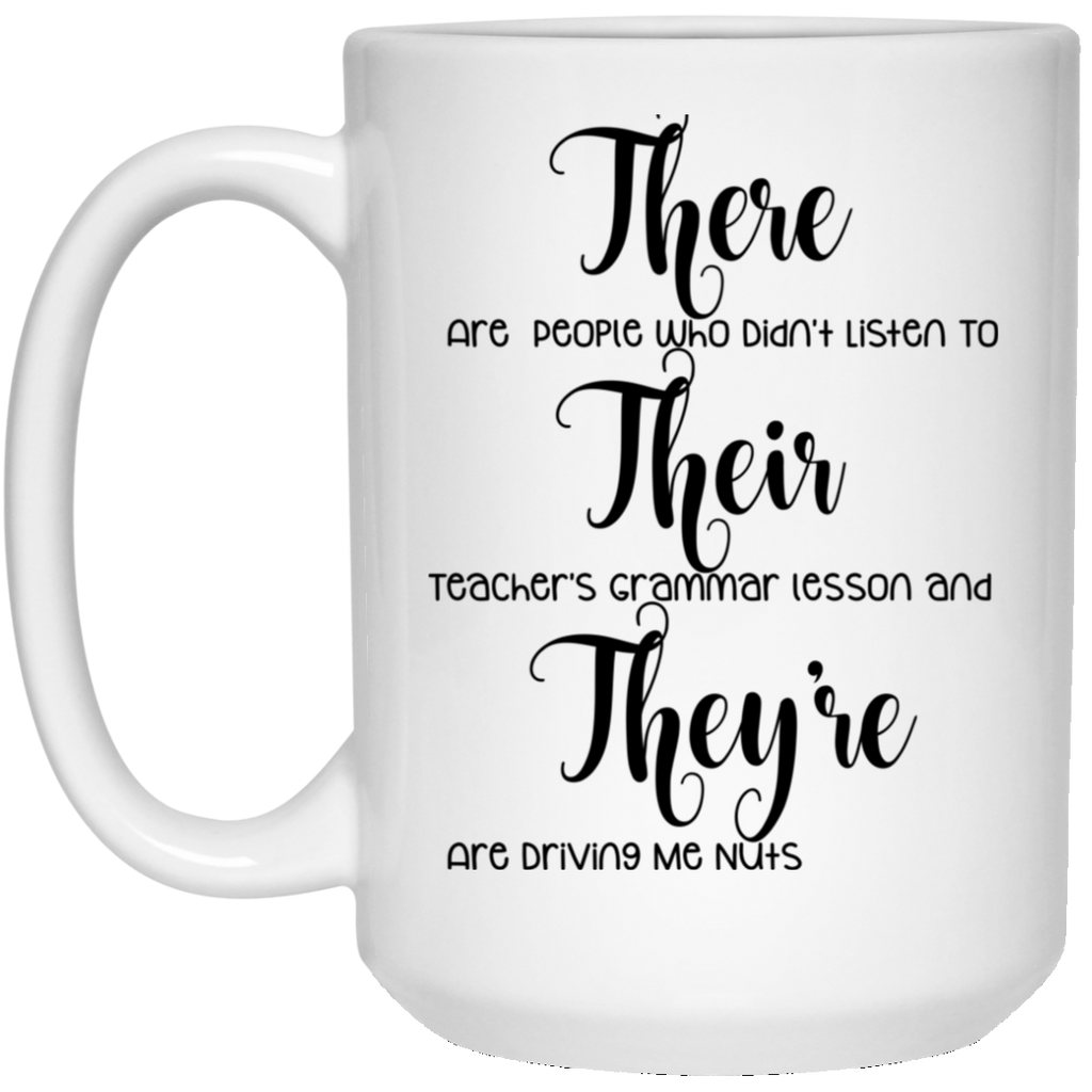 There Their They're English Teacher 15 oz. White Mug