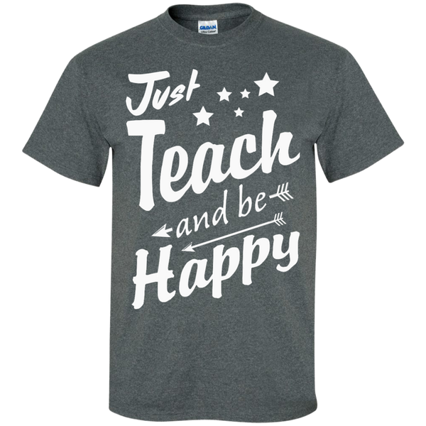 Just Teach and Be Happy  T-Shirt - TeachersLoungeShop - 6