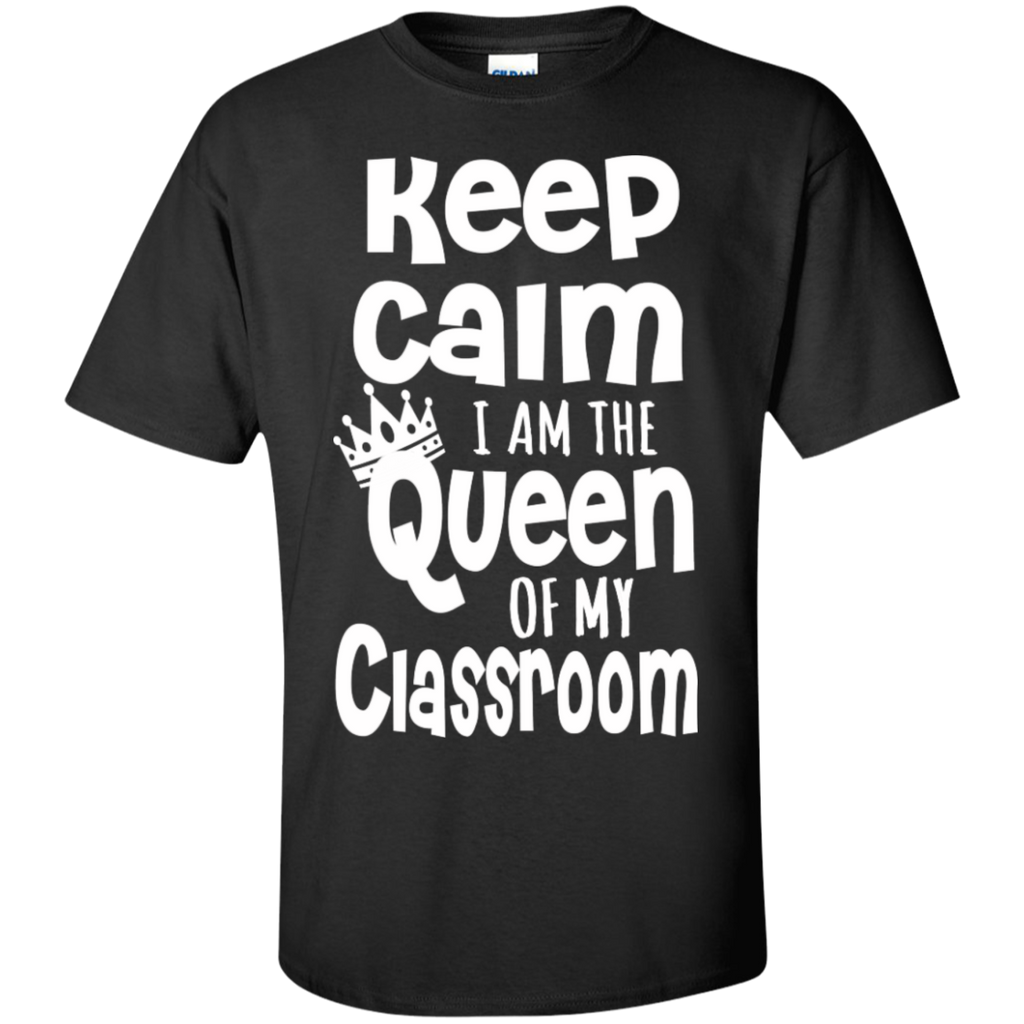 Keep Calm I am the Queen of My Classroom  Cotton T-Shirt - TeachersLoungeShop - 1