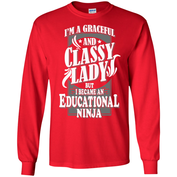I'm a Graceful and Classy Lady but I became an Educational Ninja LS Ultra Cotton Tshirt - TeachersLoungeShop - 7