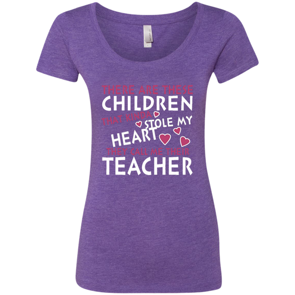There are these Children that Kinda Stole My Heart They call Me Their Teacher Next Level Ladies Triblend Scoop - TeachersLoungeShop - 3