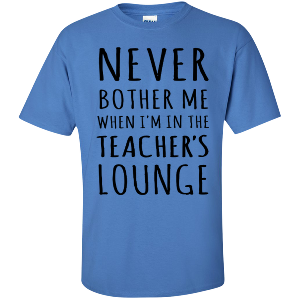 Never Bother Me When I'm in the Teacher's Lounge T-Shirt Hoodie - TeachersLoungeShop - 5