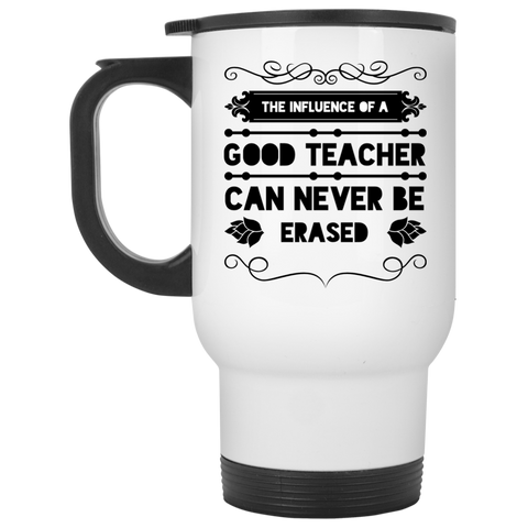 The influence of a good teacher can never be erased Mug