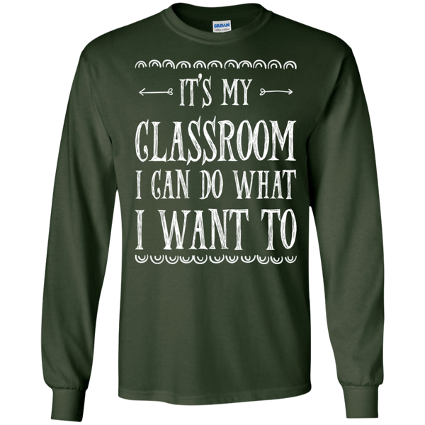 It's My Classroom I can do what i want to LS Ultra Cotton Tshirt - TeachersLoungeShop - 2