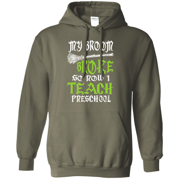 My Broom Broke So Now I Teach Preschool Pullover Hoodie 8 oz - TeachersLoungeShop - 8