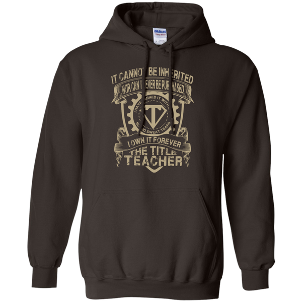 It cannot be inherited nor it ever be purchased I own it forever the title Teacher Hoodie 8 oz - TeachersLoungeShop - 4