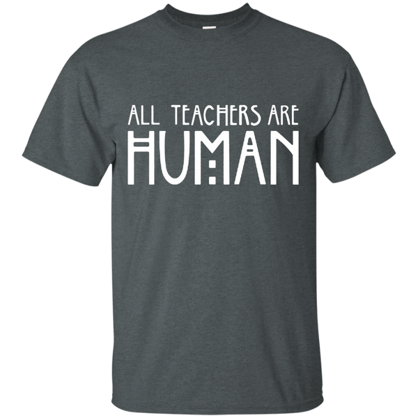 All Teachers Are Human Cotton T-Shirt - TeachersLoungeShop - 7