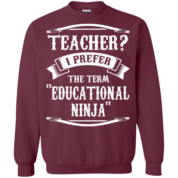 Teacher i Prefer the term Educational Ninja   Crewneck Pullover Sweatshirt  8 oz - TeachersLoungeShop - 2