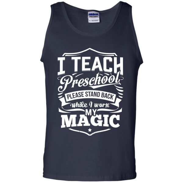 I Teach Preschool please stand while I work my magic Tank Top - TeachersLoungeShop - 2