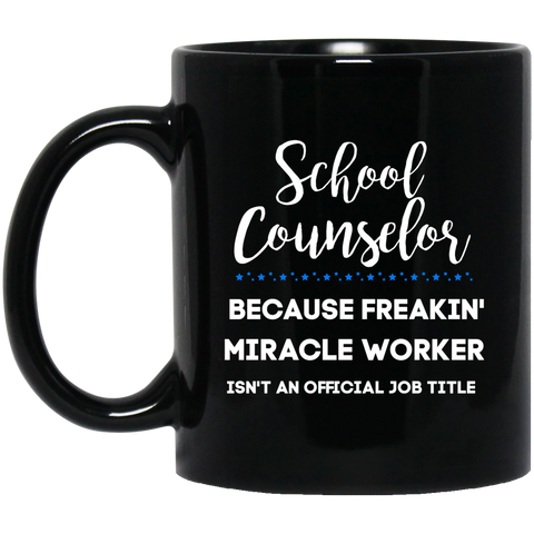 school counselor miracle worker .  11 oz. Black Mug