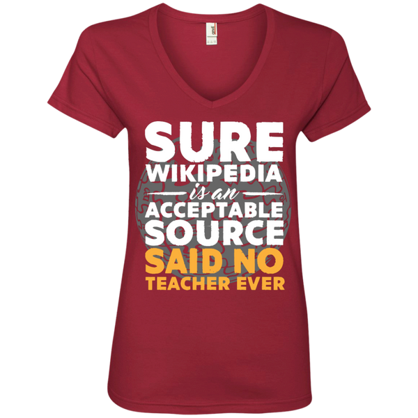 Sure Wikipedia is an acceptable source said NO Teacher ever Ladies V-Neck Tee - TeachersLoungeShop - 4