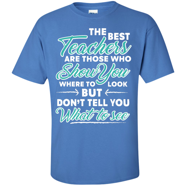 The Best Teachers are those who show you  T-Shirt - TeachersLoungeShop - 8