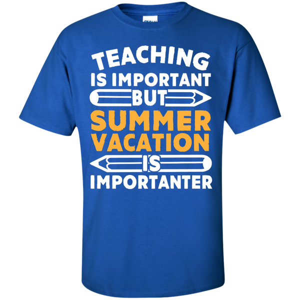 Teaching is important but Summer Vacation is importanter T-Shirt - TeachersLoungeShop - 9