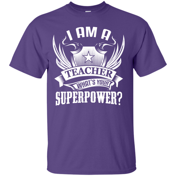 I am a Teacher what's your Superpower  Cotton T-Shirt - TeachersLoungeShop - 7
