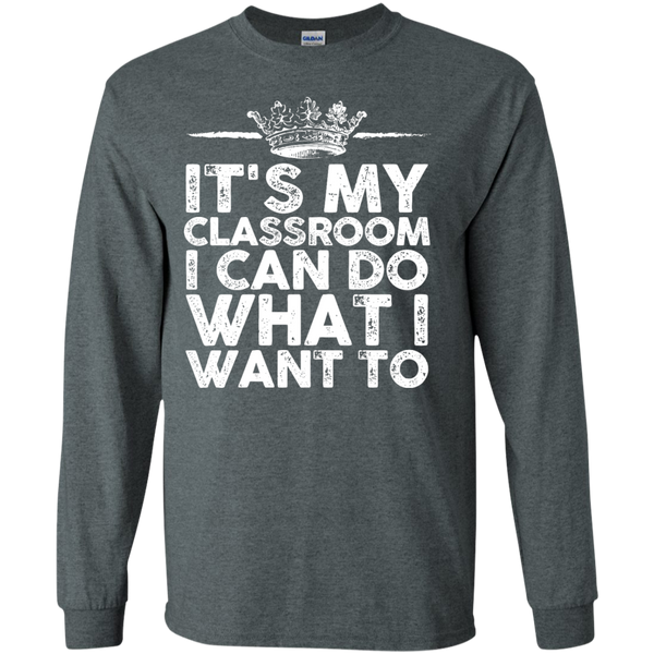 It's My Classroom I can do what i want to  Ultra Cotton Tshirt - TeachersLoungeShop - 6