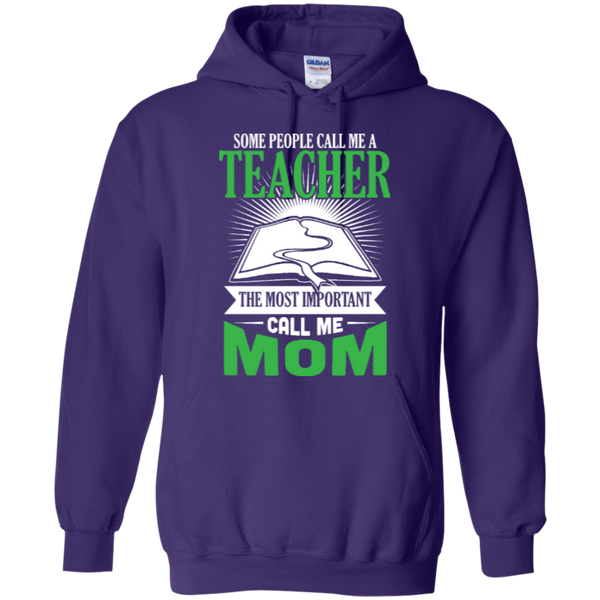Some people call me a Teacher the most important call me MOM Hoodie - TeachersLoungeShop - 9