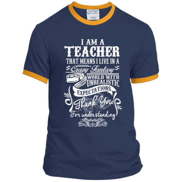I Am a Teacher That Means I Live in a Crazy Fantasy World with Unrealistic Expectations Ringer Tee - TeachersLoungeShop - 2