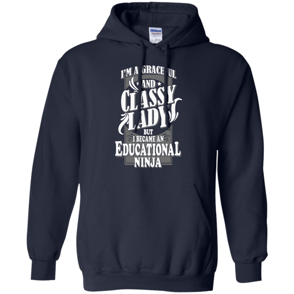 I'm a Graceful and Classy Lady but I became an Educational Ninja Pullover Hoodie 8 oz - TeachersLoungeShop - 2